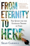 From Eternity to Here:The Quest for the Ultimate Theory of Time