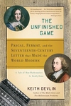 The Unfinished Game:Pascal, Fermat, and the Seventeenth-Century Letter That Made the World Modern