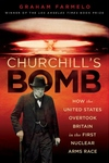 Churchill's Bomb:How the United States Overtook Britain in the First Nuclear Arms Race