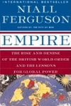 Empire:The Rise and Demise of the British World Order and the Lessons for Global Power