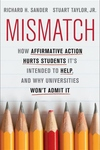 Mismatch:How Affirmative Action Hurts Students It's Intended to Help, and Why Universities Won't Admit It