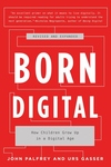 Born Digital: How Children Grow Up in a Digital Age