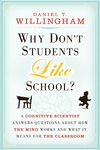 Why Don't Students Like School?:A Cognitive Scientist Answers Questions about How the Mind Works and What It Means for the Classroom