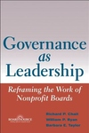 Governance As Leadership : Reframing the Work of Nonprofit Boards
