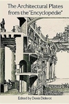 """Architectural Plates from the """"Encyclopedie"""""""