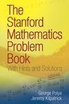 Stanford Mathematics Problem Book : With Hints and Solutions
