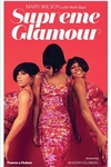 Supreme Glamour: The Inside Story of the Original Pop Fashionistas