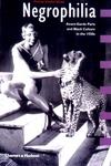 Interplay Negrophilia:Avant-Garde Paris and Black Culture in the 1920s