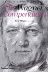 The Wagner Compendium:A Guide to Wagner's Life and Music