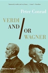 Verdi And/Or Wagner:Two Men, Two Worlds, Two Centuries