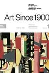 Art Since 1900 : 1900 - 1944: Modernism, Antimodernism, Postmodernism