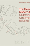 The Elements of Modern Architecture:Understanding Contemporary Buildings