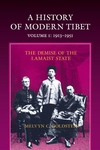 A History of Modern Tibet, 1913-1951 - The Demise of the Lamaist State