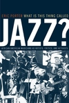 What Is This Thing Called Jazz?:African American Musicians as Artists, Critics, and Activists