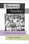 Between Sundays:Black Women and Everyday Struggles of Faith