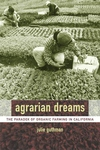 Agrarian Dreams:The Paradox of Organic Farming in California