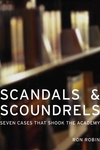 Scandals and Scoundrels - Seven Cases That Shook the Academy