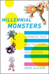 Millennial Monsters:Japanese Toys and the Global Imagination
