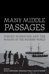 Many Middle Passages:Forced Migration and the Making of the Modern World