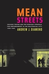 Mean Streets:Chicago Youths and the Everyday Struggle for Empowerment in the Multiracial City, 1908-1969