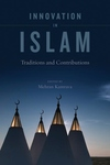 Innovation in Islam:Traditions and Contributions