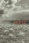 Rewilding the West:Restoration in a Prairie Landscape