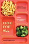 Free for All:Fixing School Food in America