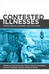 Contested Illnesses:Citizens, Science, and Health Social Movements