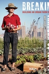 Breaking Through Concrete:Building an Urban Farm Revival