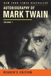 Autobiography of Mark Twain, Volume 1:The Complete and Authoritative Edition