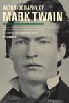 Autobiography of Mark Twain, Volume 2:The Complete and Authoritative Edition