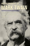 Autobiography of Mark Twain, Volume 3: The Complete and Authoritative Edition