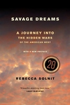 Savage Dreams:A Journey into the Landscape Wars of the American West