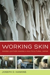 Working Skin : Making Leather, Making a Multicultural Japan