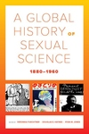 A Global History of Sexual Science, 1880?1960