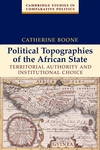 Political Topographies of the African State:Territorial Authority and Institutional Choice