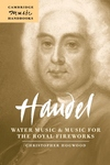Handel:Water Music and Music for the Royal Fireworks