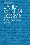Early Muslim Dogma:A Source-Critical Study