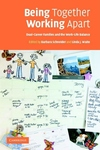Being Together, Working Apart:Dual-Career Families and the Work-Life Balance