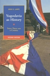 Yugoslavia As History : Twice There Was a Country