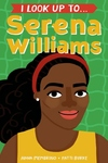 I Look Up To... Serena Williams