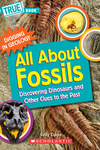 All About Fossils (True Book: Digging in Geology) (Paperback)