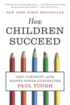 How Children Succeed:Grit, Curiosity, and the Hidden Power of Character