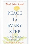 Peace Is Every Step:The Path of Mindfulness in Everyday Life
