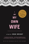 I Am My Own Wife:A Play