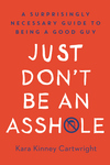 Just Don't Be an Assh*le