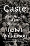 CASTE: The Origins of our Discontent