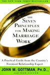 The Seven Principles for Making Marriage Work:A Practical Guide from the Country's Foremost Relationship Expert