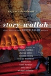 Story-Wallah:Short Fiction from South Asian Writers