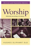 Worship:Reformed According to Scripture